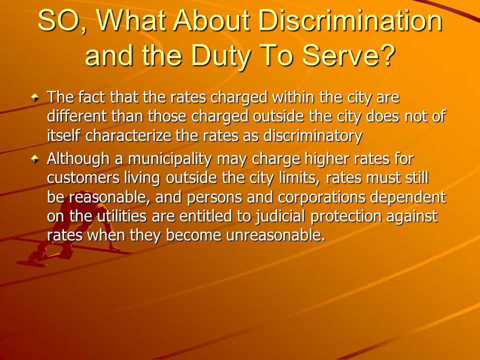 SO, What About Discrimination and the Duty To Serve.