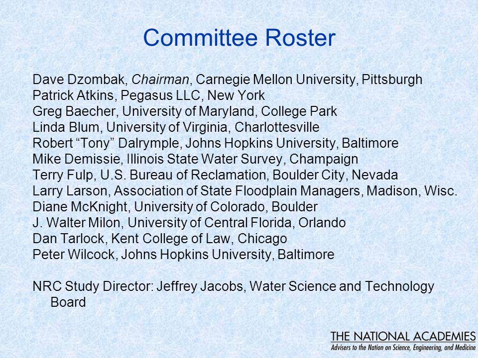 Committee Roster Dave Dzombak, Chairman, Carnegie Mellon University, Pittsburgh Patrick Atkins, Pegasus LLC, New York Greg Baecher, University of Mary