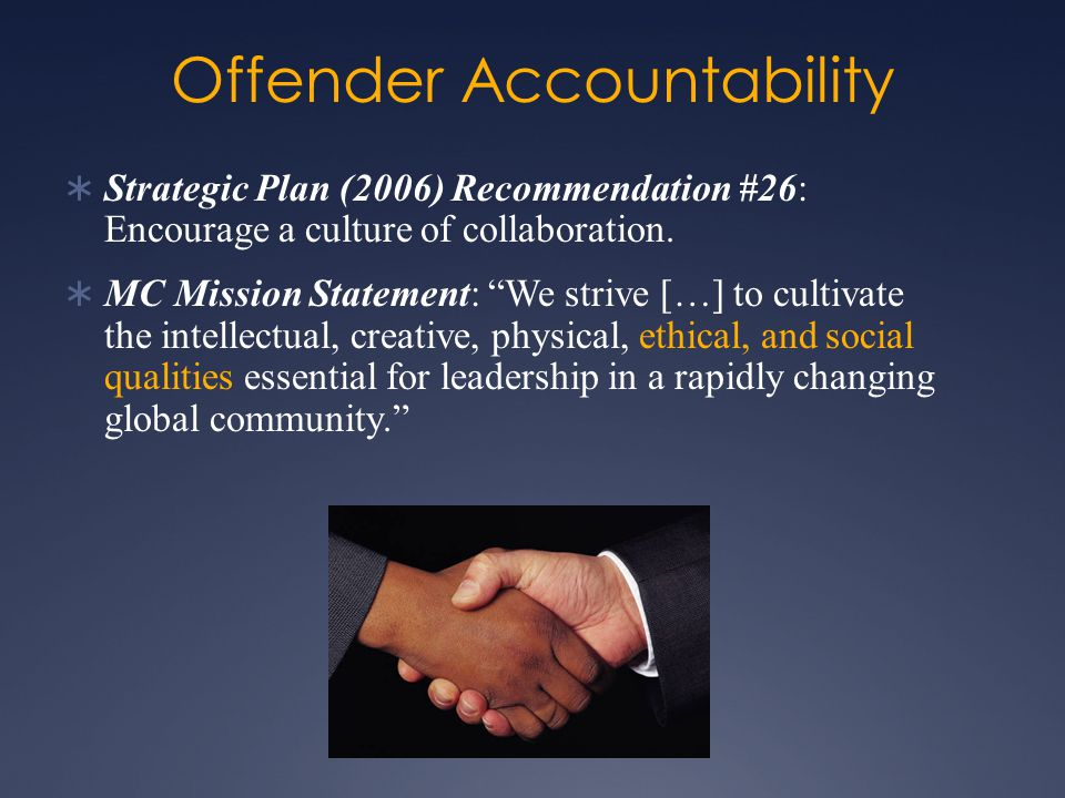 Offender Accountability  Strategic Plan (2006) Recommendation #26: Encourage a culture of collaboration.