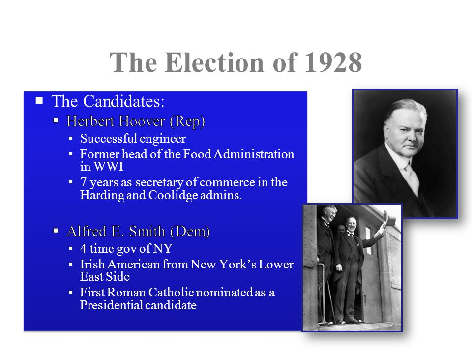 Prohibition Hoover: Dry Smith: Wet Religion Smear campaign against Smith who believed the Catholic Church financed the Dem Party and would rule the US if Smith won.