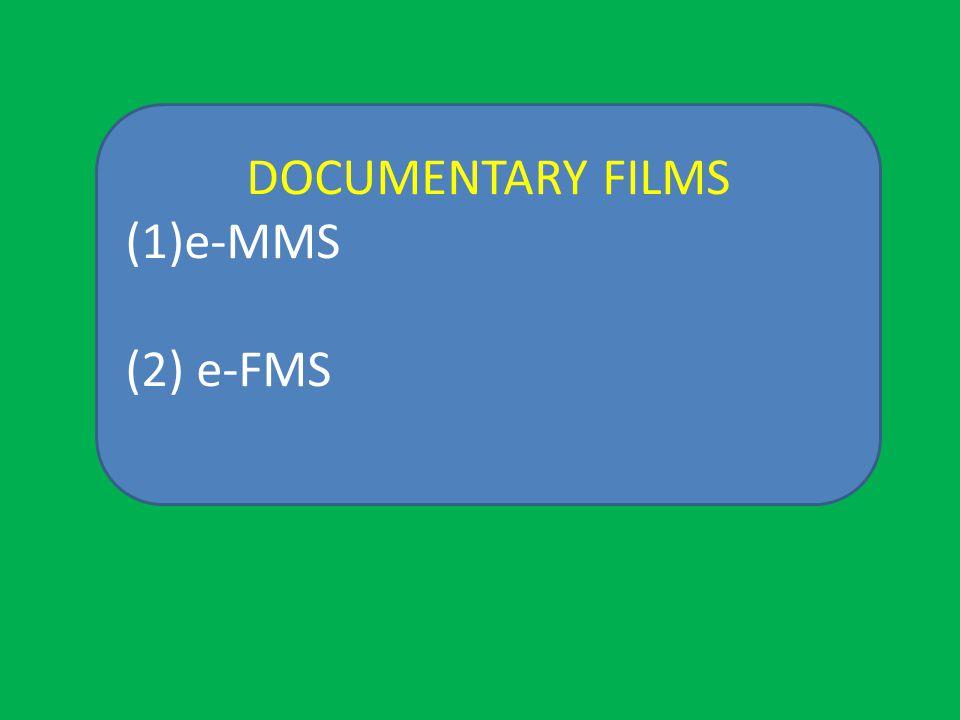 DOCUMENTARY FILMS (1)e-MMS (2) e-FMS