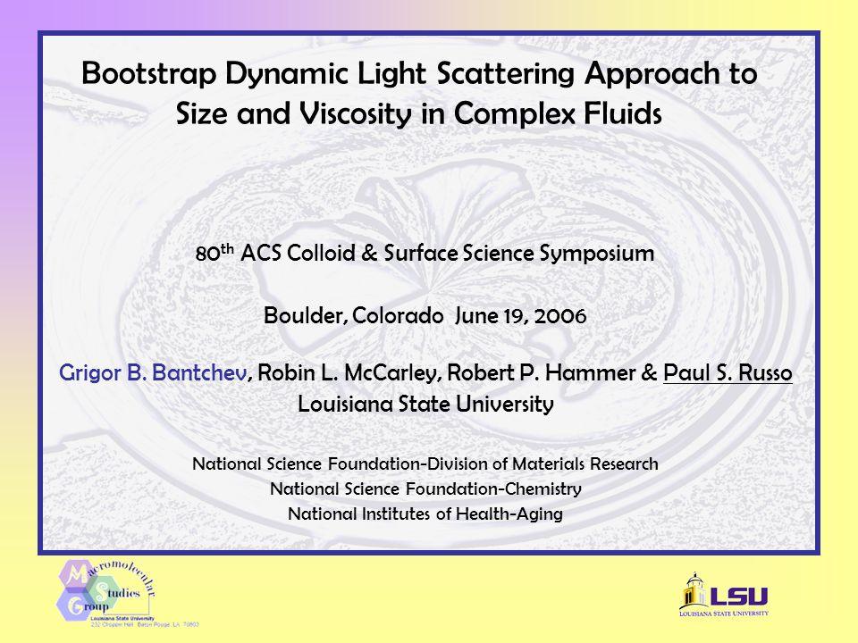 80 th ACS Colloid & Surface Science Symposium Boulder, Colorado June 19, 2006 Grigor B.