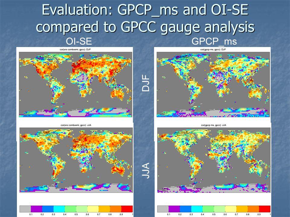 Evaluation: GPCP_ms and OI-SE compared to GPCC gauge analysis JJADJF New OIGPCP MS OI-SEGPCP_ms