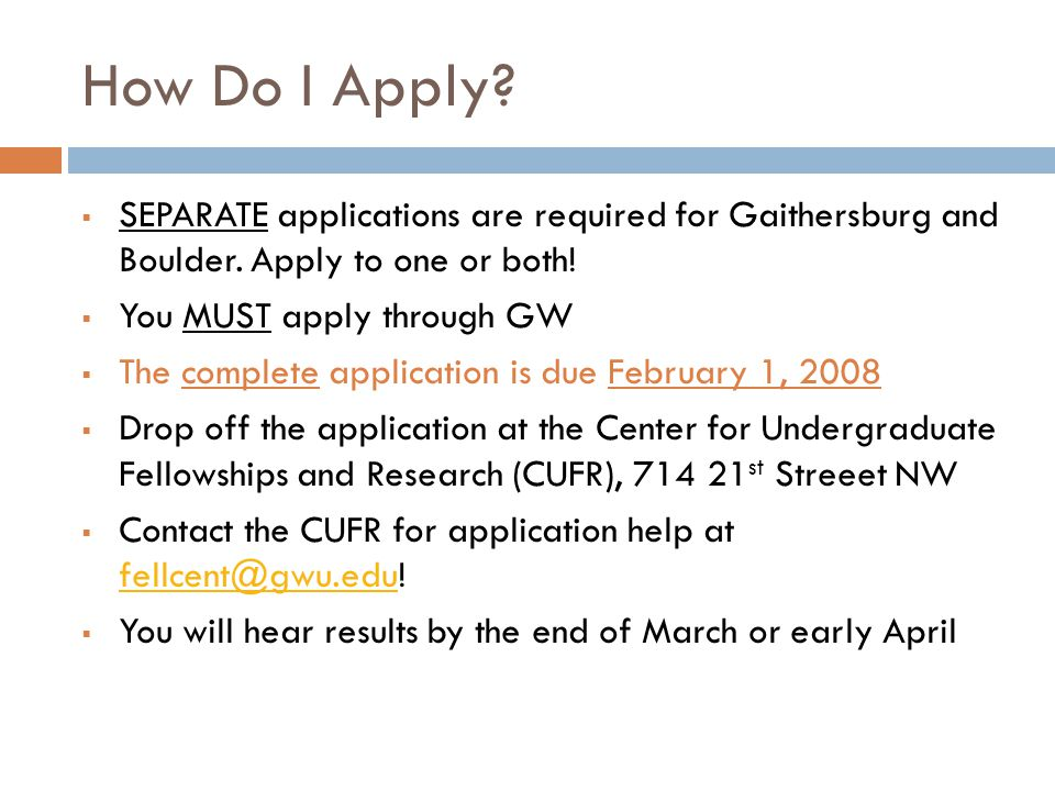 How Do I Apply.  SEPARATE applications are required for Gaithersburg and Boulder.