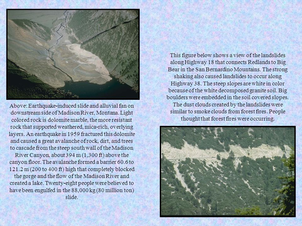 Above: Earthquake-induced slide and alluvial fan on downstream side of Madison River, Montana.