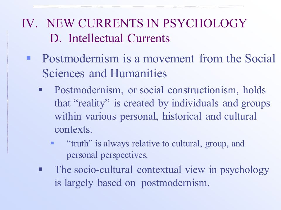 IV.NEW CURRENTS IN PSYCHOLOGY D.