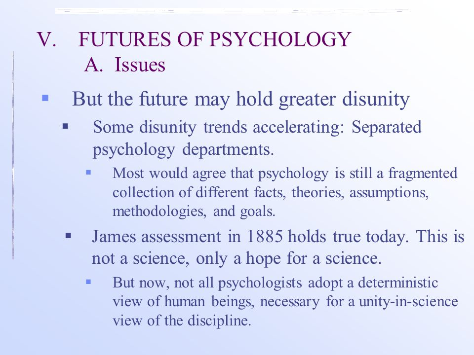 V.FUTURES OF PSYCHOLOGY A.