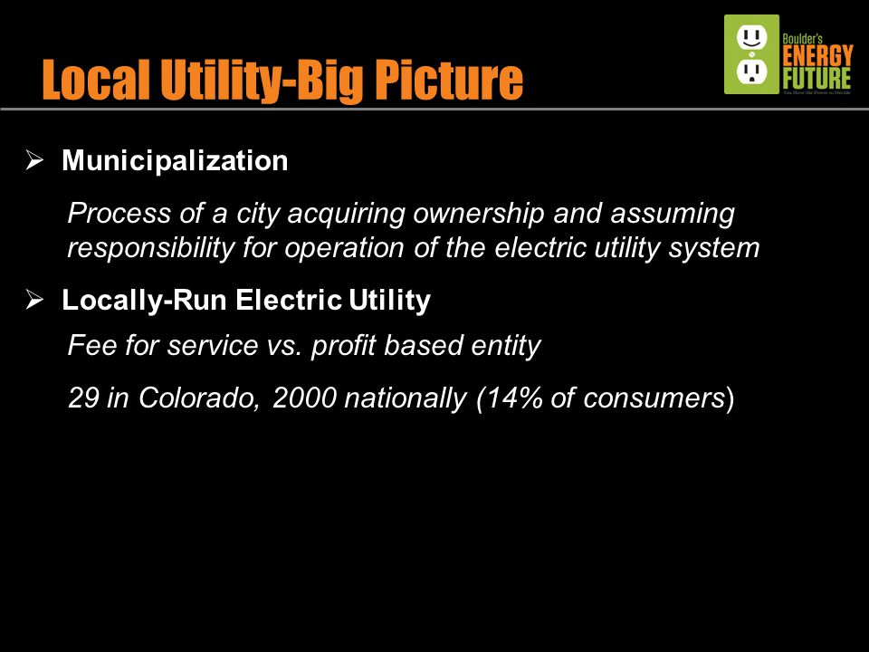 21  Municipalization Process of a city acquiring ownership and assuming responsibility for operation of the electric utility system  Locally-Run Electric Utility Fee for service vs.