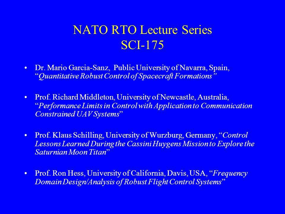 "NATO RTO Lecture Series SCI-175 Dr. Mario Garcia-Sanz, Public University of Navarra, Spain, ""Quantitative Robust Control of Spacecraft Formations"" Pro"
