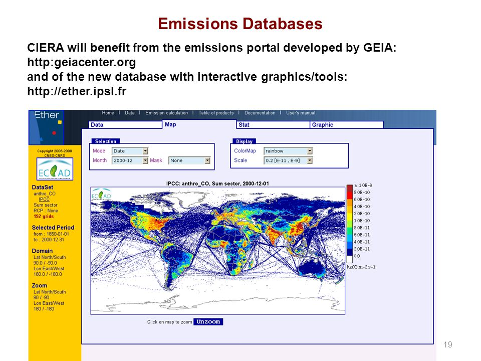 Emissions Databases 19 CIERA will benefit from the emissions portal developed by GEIA: http:geiacenter.org and of the new database with interactive graphics/tools: http://ether.ipsl.fr