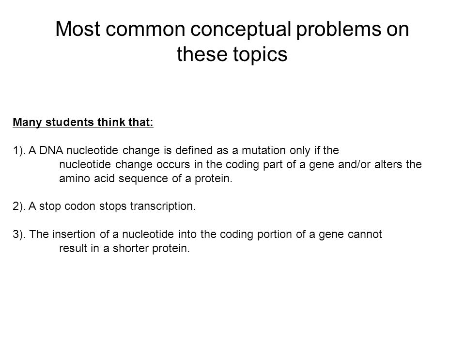 Many students think that: 1). A DNA nucleotide change is defined as a mutation only if the nucleotide change occurs in the coding part of a gene and/o