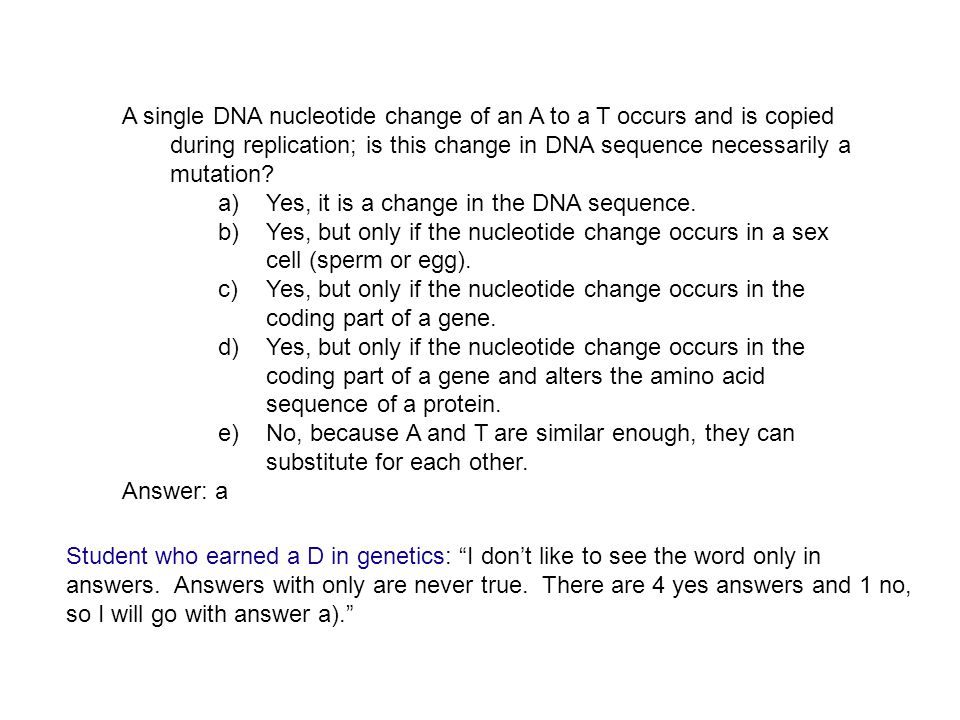 A single DNA nucleotide change of an A to a T occurs and is copied during replication; is this change in DNA sequence necessarily a mutation.