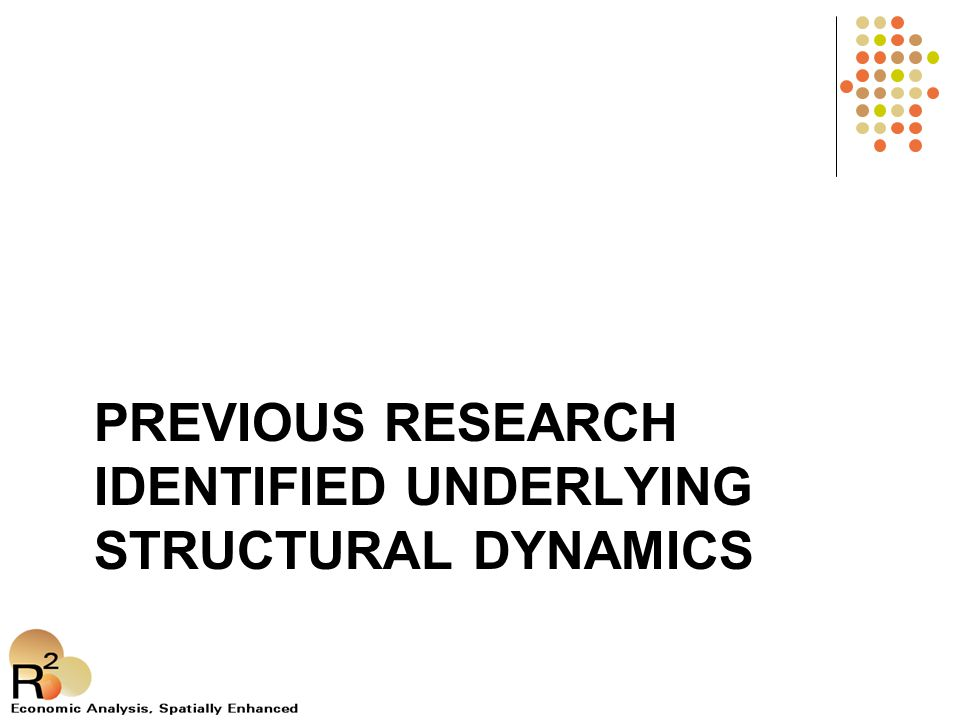 PREVIOUS RESEARCH IDENTIFIED UNDERLYING STRUCTURAL DYNAMICS