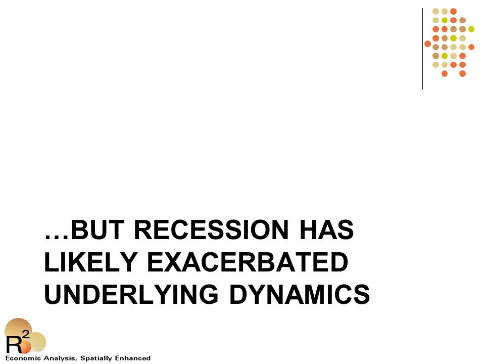 …BUT RECESSION HAS LIKELY EXACERBATED UNDERLYING DYNAMICS