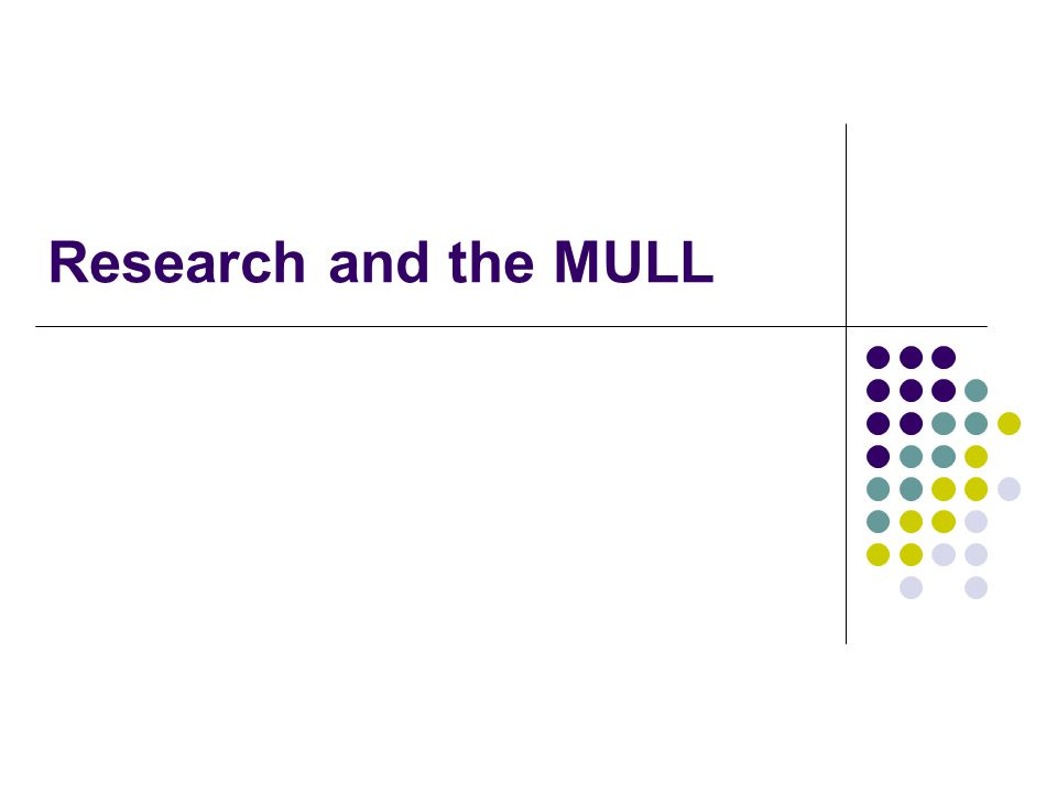 Research and the MULL