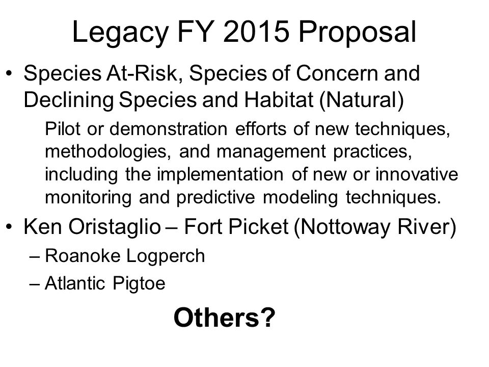 Legacy FY 2015 Proposal Species At-Risk, Species of Concern and Declining Species and Habitat (Natural) Pilot or demonstration efforts of new techniqu