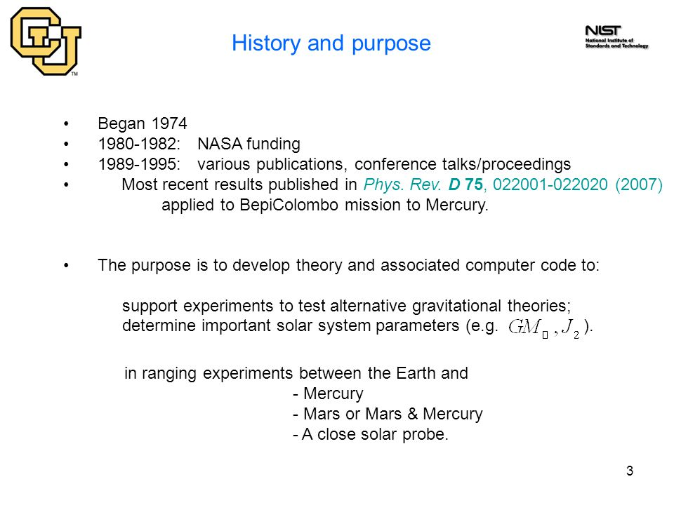 3 History and purpose Began 1974 1980-1982: NASA funding 1989-1995: various publications, conference talks/proceedings Most recent results published i