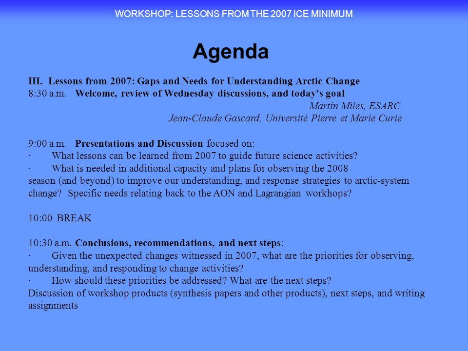 WORKSHOP : LESSONS FROM THE 2007 ICE MINIMUM Review and Charge Martin Miles, Co-Chair Environmental Systems Analysis Research Center (ESARC) Boulder, Colorado martin.miles@esarc-colorado.org 1.