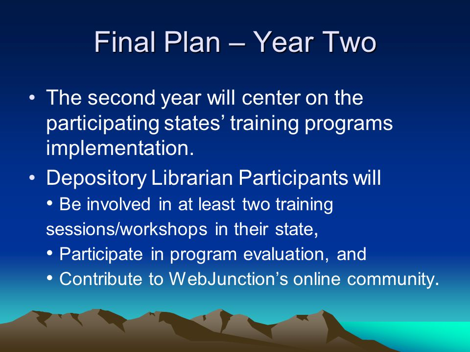 Final Plan – Year Two The second year will center on the participating states' training programs implementation.