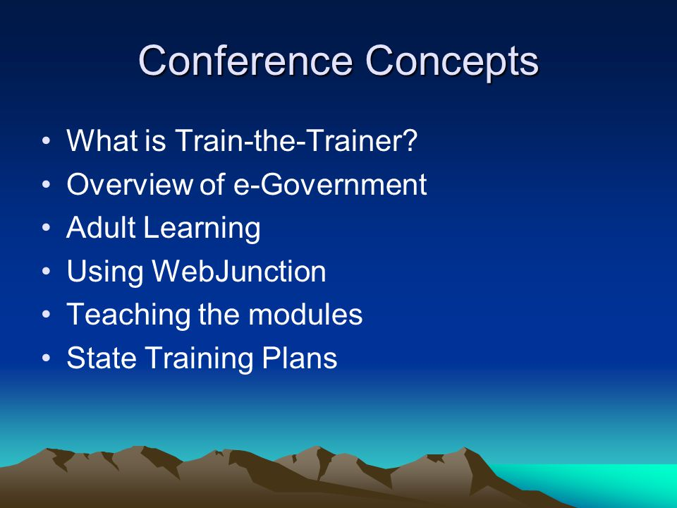 Conference Concepts What is Train-the-Trainer.