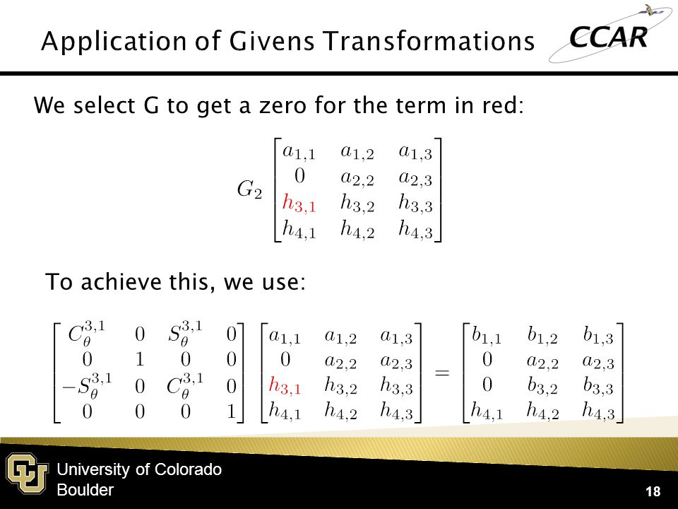 University of Colorado Boulder 18 We select G to get a zero for the term in red: To achieve this, we use: