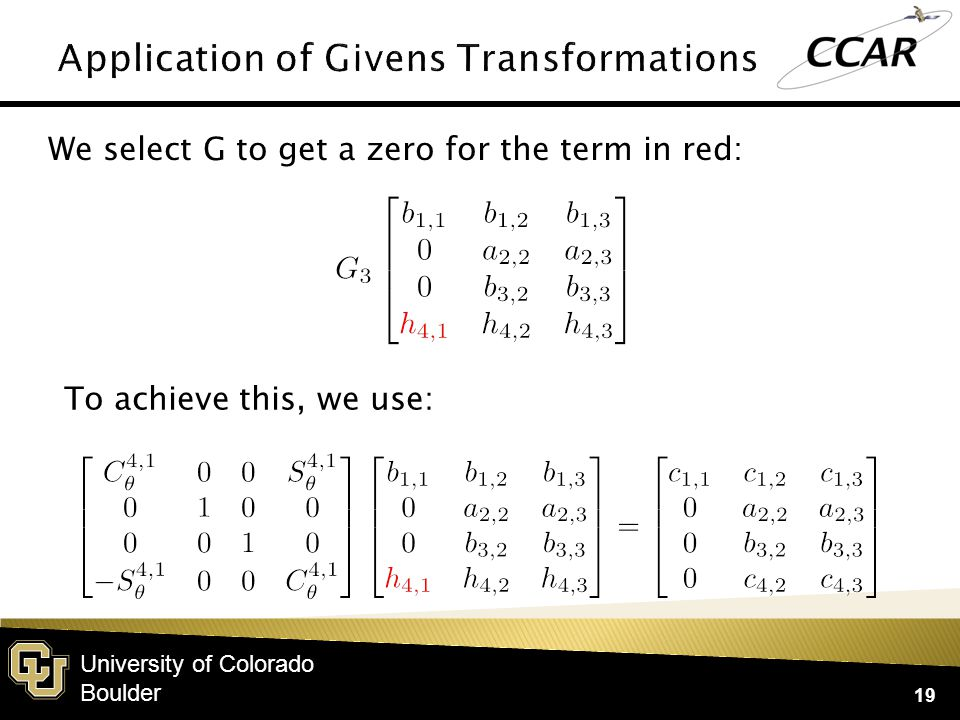 University of Colorado Boulder 19 We select G to get a zero for the term in red: To achieve this, we use: