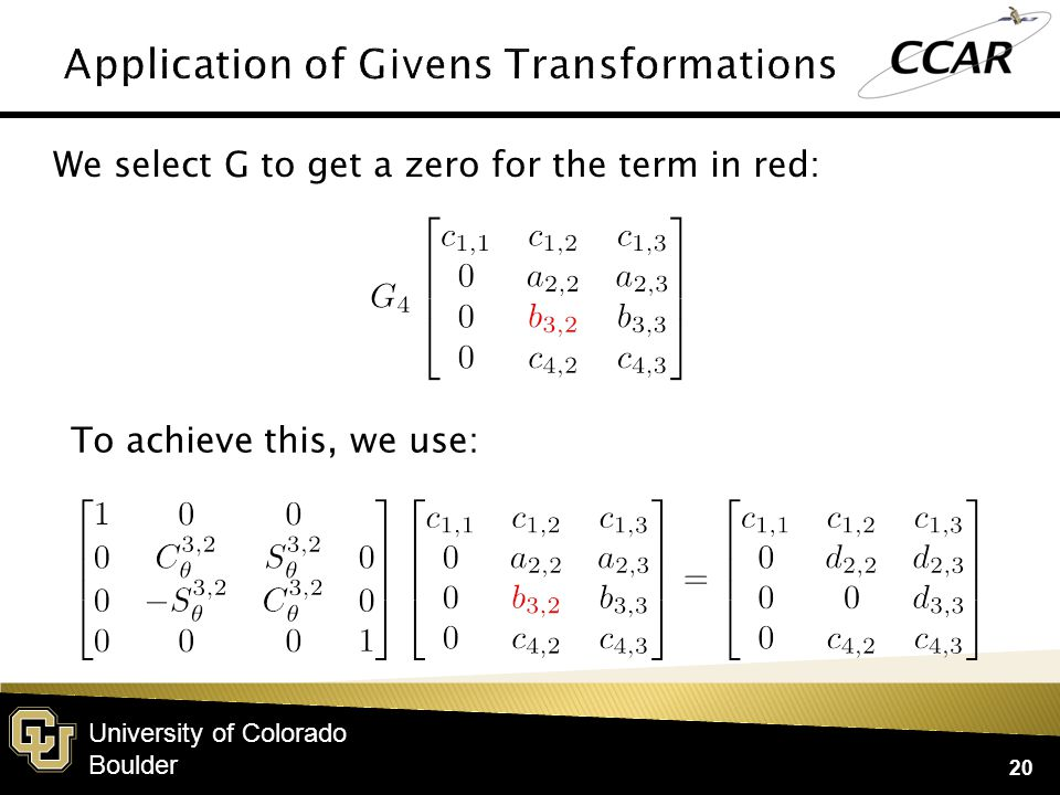 University of Colorado Boulder 20 We select G to get a zero for the term in red: To achieve this, we use: