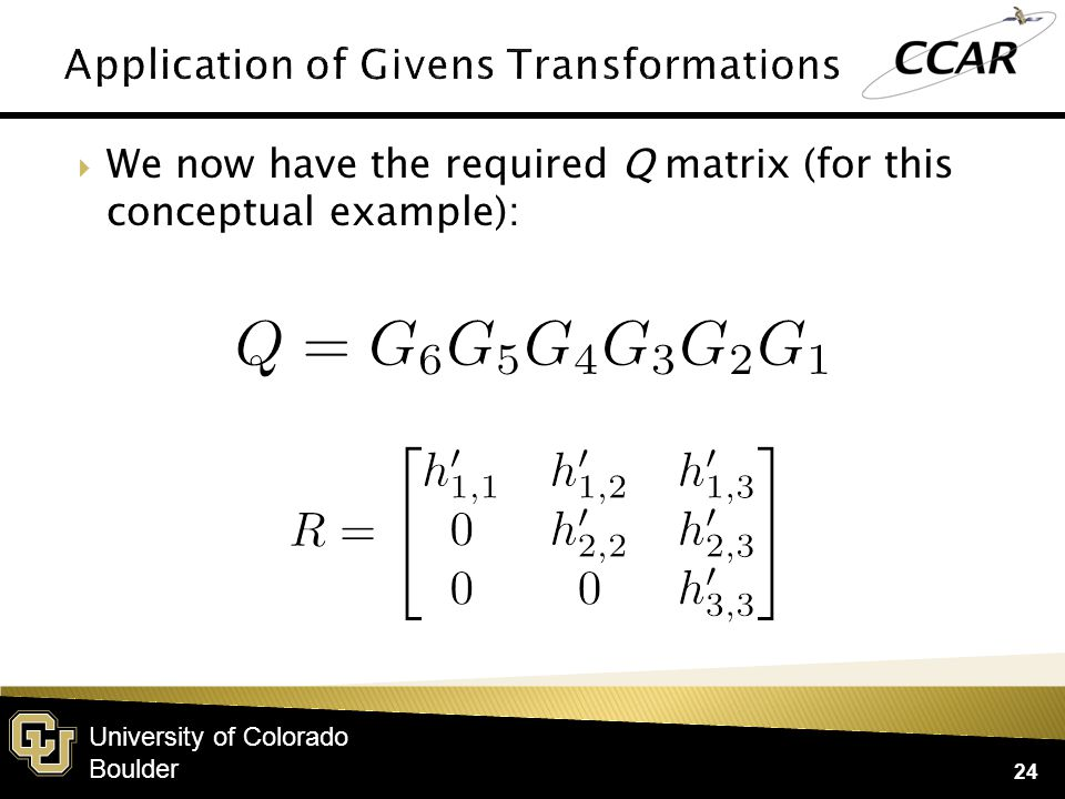 University of Colorado Boulder  We now have the required Q matrix (for this conceptual example): 24