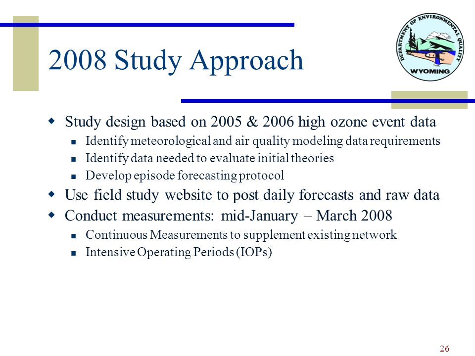 2008 Study Approach  Study design based on 2005 & 2006 high ozone event data Identify meteorological and air quality modeling data requirements Identify data needed to evaluate initial theories Develop episode forecasting protocol  Use field study website to post daily forecasts and raw data  Conduct measurements: mid-January – March 2008 Continuous Measurements to supplement existing network Intensive Operating Periods (IOPs) 26