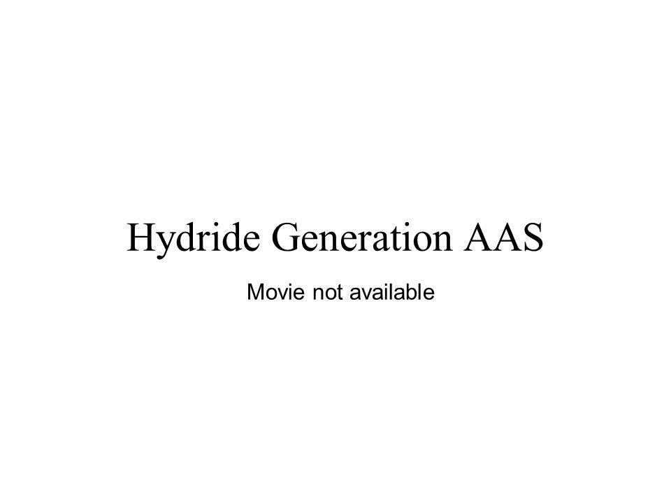 Hydride Generation AAS Movie not available