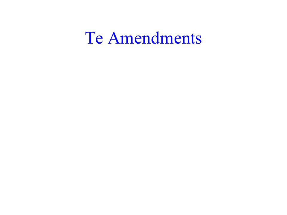 Te Amendments