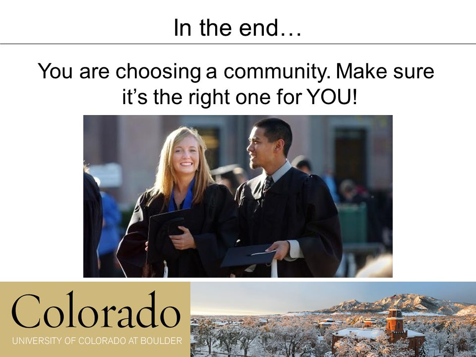 In the end… You are choosing a community. Make sure it's the right one for YOU!