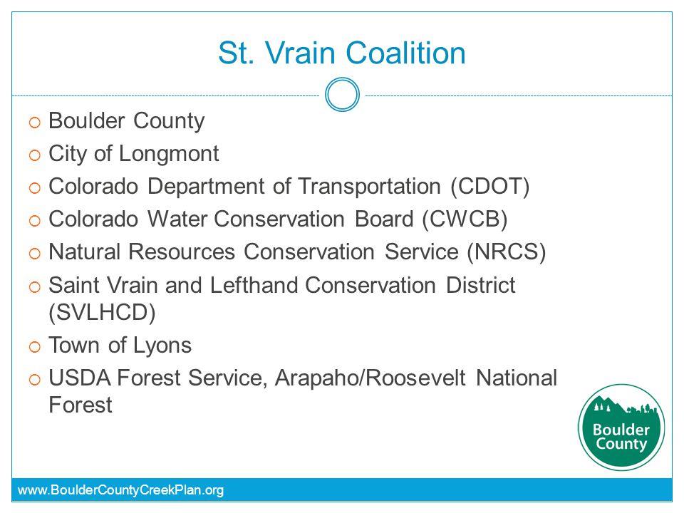 www.BoulderCountyCreekPlan.org St. Vrain Coalition  Boulder County  City of Longmont  Colorado Department of Transportation (CDOT)  Colorado Water