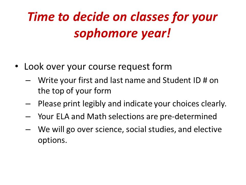 I want to change an elective!  Make all elective changes this January between the 16 th and 30 th when we are doing course request changes.  Remembe