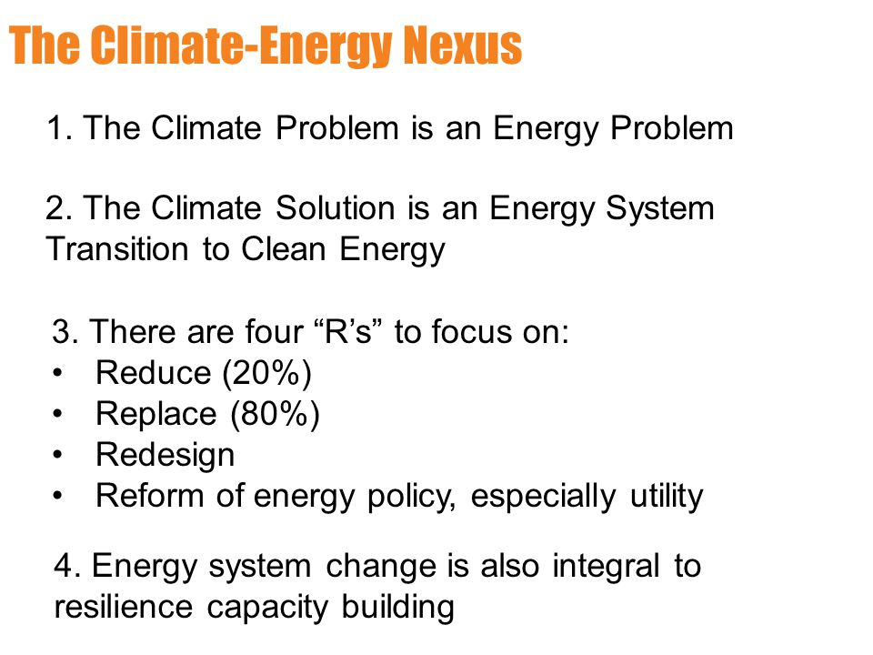 1. The Climate Problem is an Energy Problem 2.