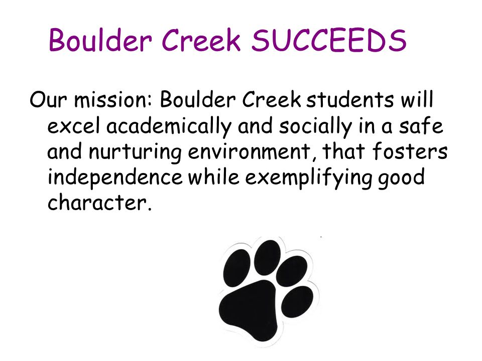 Boulder Creek Rules Respect yourself Respect others Respect property