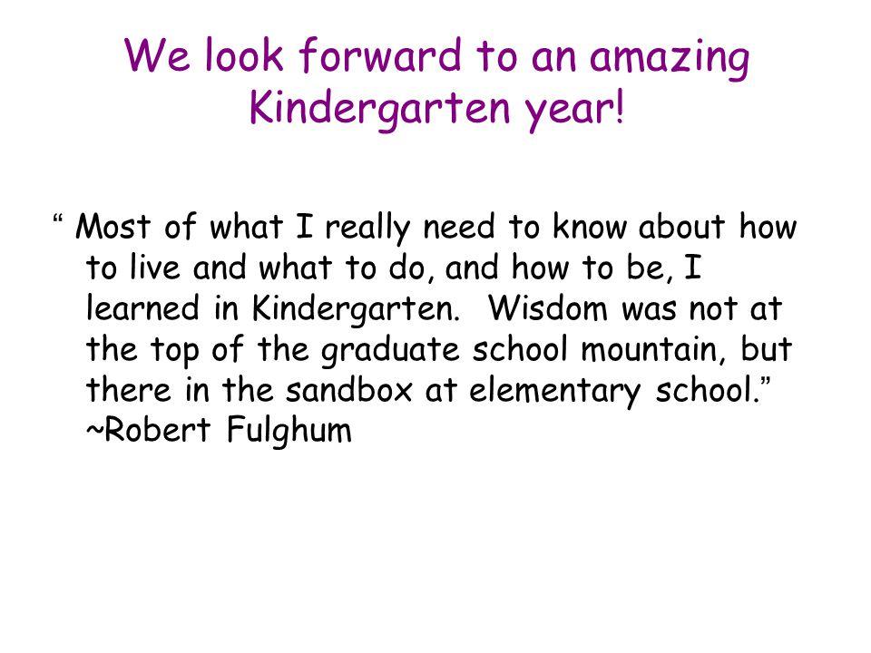 We look forward to an amazing Kindergarten year.