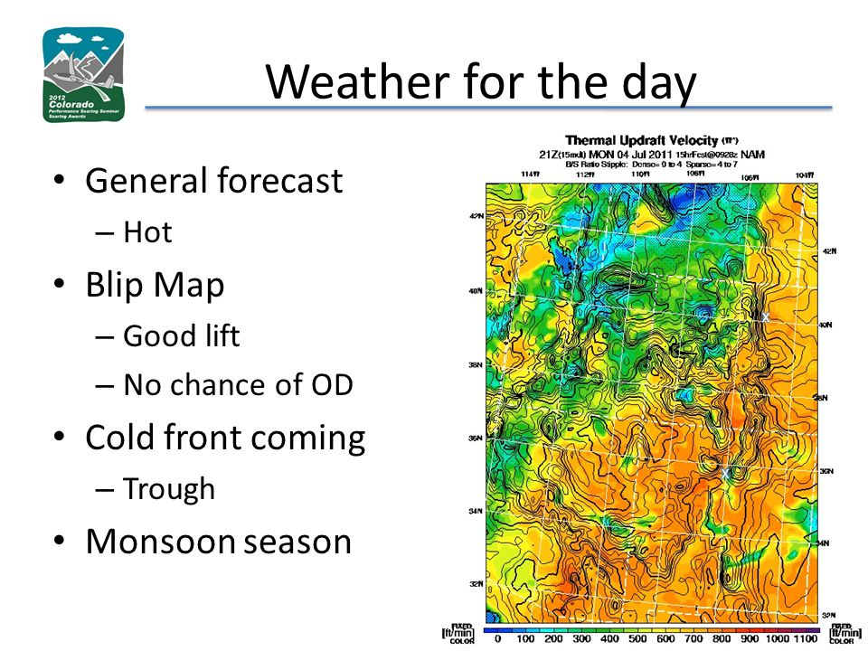 Weather for the day General forecast – Hot Blip Map – Good lift – No chance of OD Cold front coming – Trough Monsoon season