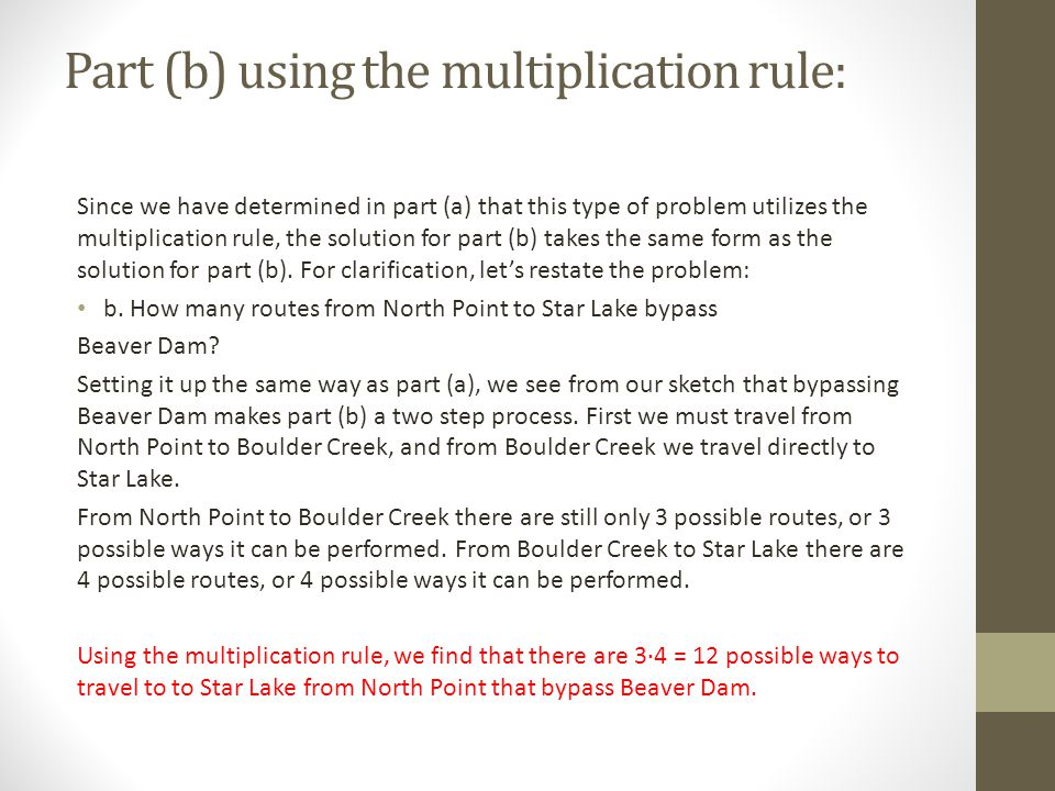 Part (b) using the multiplication rule: Since we have determined in part (a) that this type of problem utilizes the multiplication rule, the solution