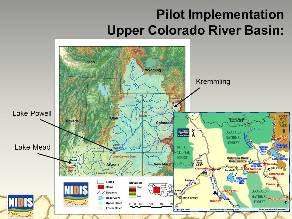 Drought Index Project Planning Workshop Boulder, August 18-19, 2009 Pilot Implementation Upper Colorado River Basin: Kremmling Lake Powell Lake Mead
