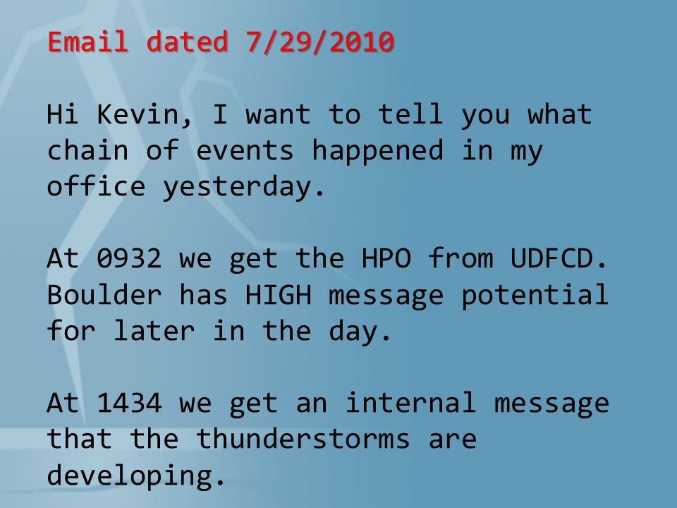 Email dated 7/29/2010 Hi Kevin, I want to tell you what chain of events happened in my office yesterday.