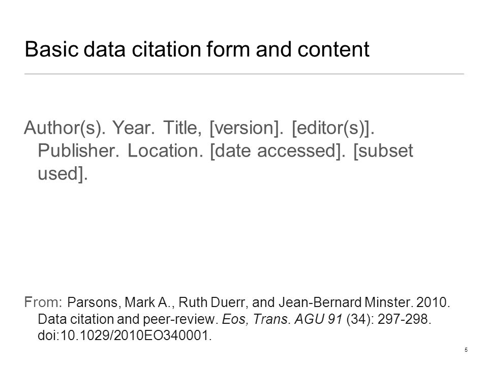5 Basic data citation form and content Author(s). Year.