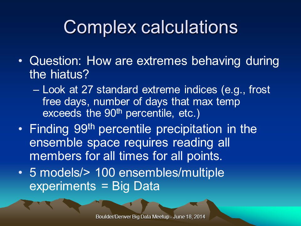 Complex calculations Question: How are extremes behaving during the hiatus.