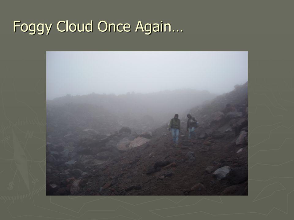 Foggy Cloud Once Again…