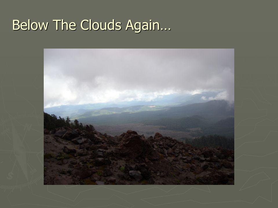 Below The Clouds Again…