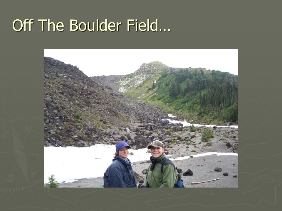 Off The Boulder Field…