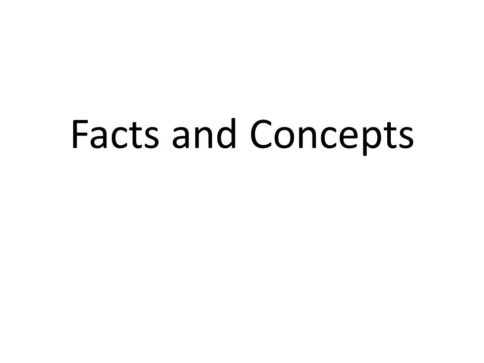 Facts and Concepts