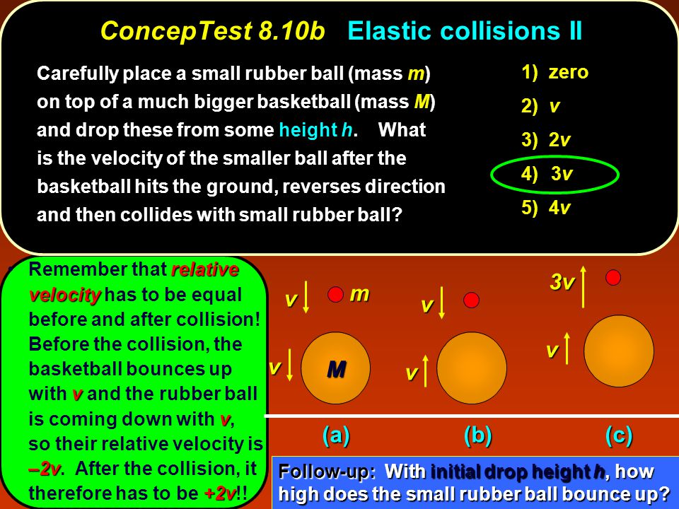 relative velocity v v –2v +2vRemember that relative velocity has to be equal before and after collision.
