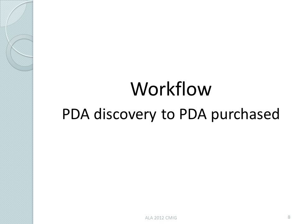 Workflow PDA discovery to PDA purchased ALA 2012 CMIG 8