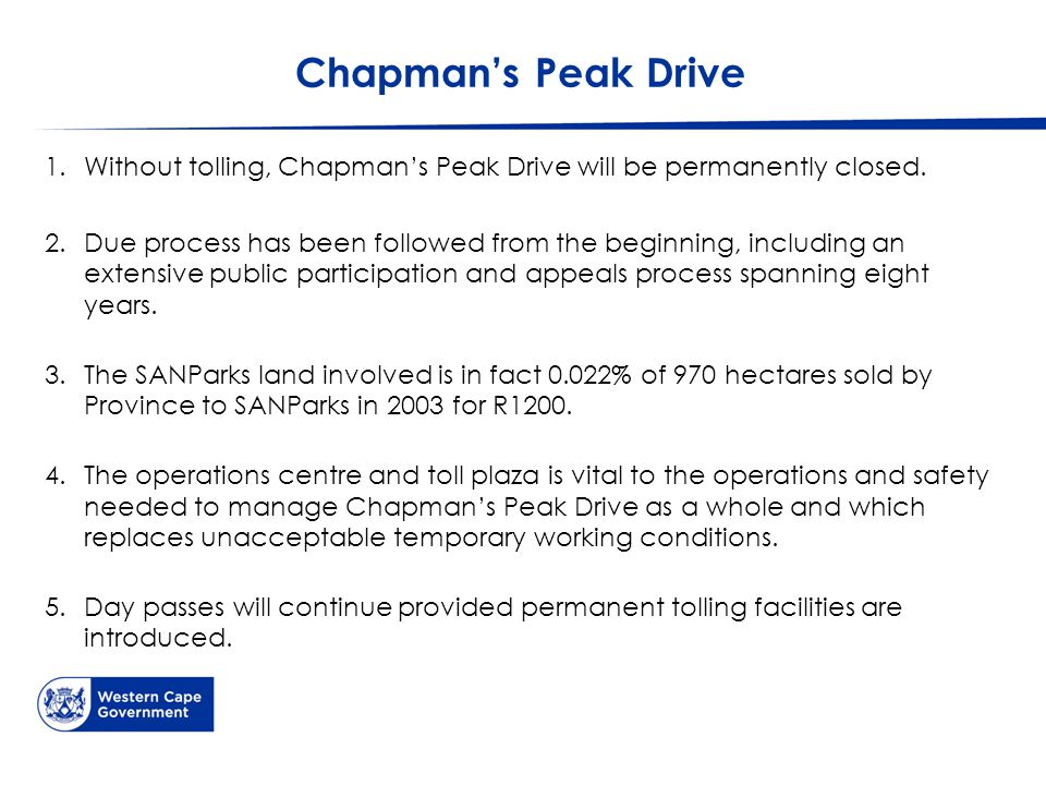 Chapman's Peak Drive 1.Without tolling, Chapman's Peak Drive will be permanently closed.